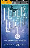 FederLeicht. Wie fallender Schnee (FederLeichtSaga 1) (German Edition)