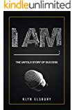 I AM_: The Untold Story of Success