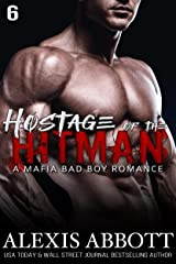 Hostage of the Hitman: A Bad Boy Mafia Romance (Alexis Abbott's Hitmen Book 6) Kindle Edition