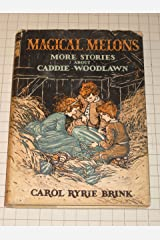 Magical Melons, More Stories About Caddie Woodlawn Library Binding