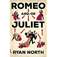 Romeo and/or Juliet: A choosable-path adventure (English Edition)