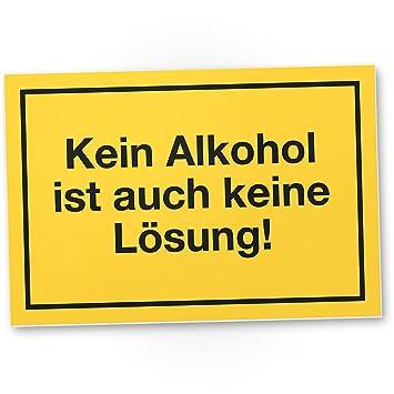 Dankedir Kein Alkohol Keine Losung Kunststoff Schild Mit Spruch