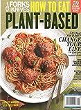Forks Over Knives Magazine (2020) How To Eat Plant-Based