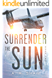 Sanctuary: A Post Apocalyptic Dystopian Thriller (Surrender the Sun Book 2)