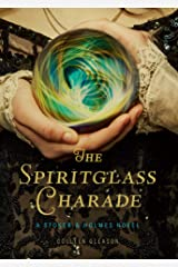 The Spiritglass Charade: A Stoker & Holmes Novel Kindle Edition