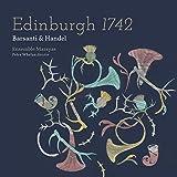 Barsanti; Handel: Edinburgh 1742
