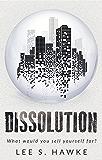 Dissolution: A Dystopian Novella