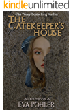 The Gatekeeper's House: Gatekeeper's Saga, Book Four (The Gatekeeper's Saga 4)