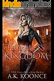 Hopeless Kingdom: A Reverse Harem Series (The Hopeless Series Book 2)