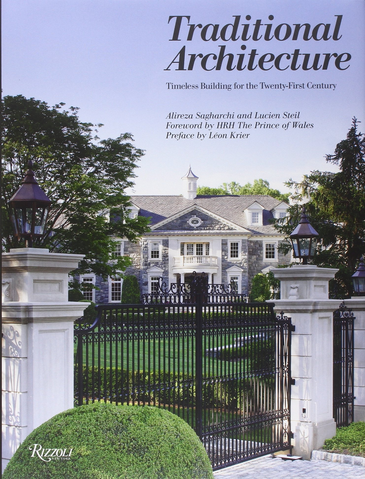 Traditional Architecture: Timeless Building for the Twenty-First Century by Rizzoli