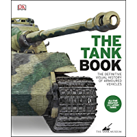 The Tank Book: The Definitive Visual History of Armoured Vehicles (English Edition)