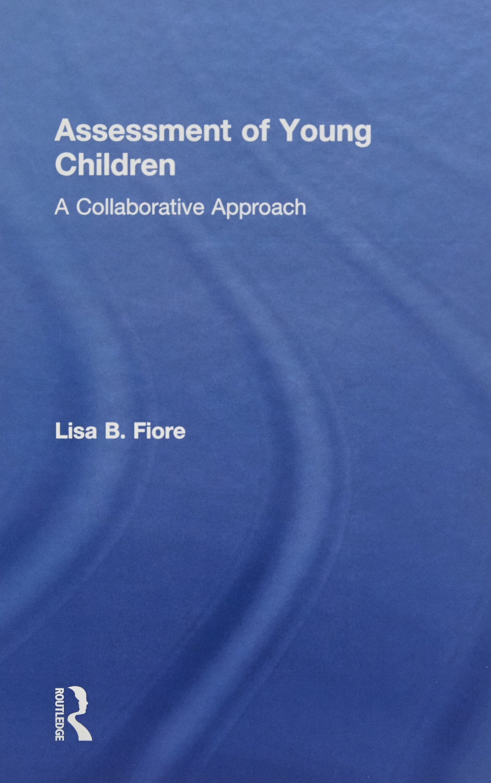 Assessment of Young Children: A Collaborative Approach