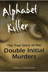 Alphabet Killer: The True Story of the Double Initial Murders Kindle Edition