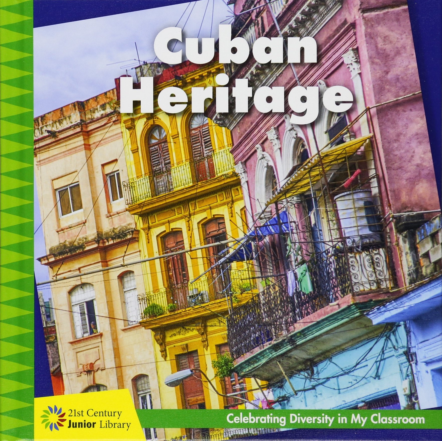 Cuban Heritage (21st Century Junior Library: Celebrating Diversity in My Classroom)