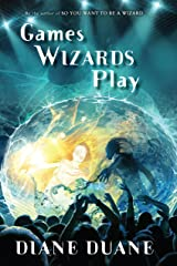 Games Wizards Play (Young Wizards Series Book 10) Kindle Edition
