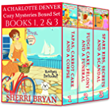 A Charlotte Denver Cozy Mysteries Boxed Set - Books 1, 2 and 3 (The Charlotte Denver Cozy Mystery Series)