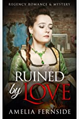 Ruined by Love: Regency Romance & Mystery Kindle Edition