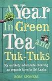 A YEAR IN GREEN TEA AND TUK-TUKS: My unlikely adventure creating an eco farm in Sri Lanka