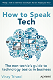 How to Speak Tech: The Non-Techie's Guide to Technology Basics in Business