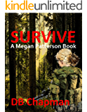 Survive (A Megan Patterson Trilogy Book 1)