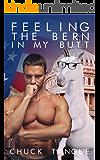 Feeling The Bern In My Butt