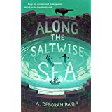 Along the Saltwise Sea (The Up-and-Under Book 2)
