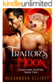 Traitor's Moon: An explicit MM gay paranormal romance. (Gladstone Shifters Book 2)