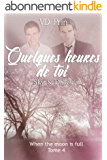 SKY & DALLAS : Quelques heures de toi (When the moon is full t. 4)