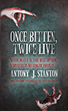 Once Bitten, Twice Live (The Blood of the Infected Book 2)
