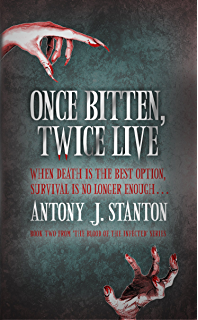 Once Bitten, Twice Die (The Blood of the Infected Book 1) - Kindle ...