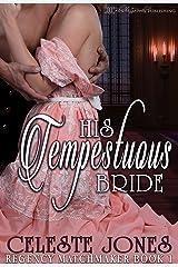 His Tempestuous Bride (Regency Matchmaker Book 1) Kindle Edition
