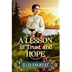 A Lesson in Trust and Hope: A Historical Western Romance Book
