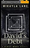 David's Debt (First Wave Book 11) (English Edition)