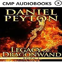 The Legacy of Dragonwand: Legacy of Dragonwand Trilogy, Book 1