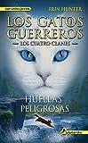 Huellas peligrosas: Los gatos guerreros - Los cuatro clanes V (Narrativa Joven)