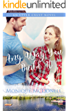 Any Way You Build It: An Upper Crust Novel, Book 6 - a single mom small town romance (Upper Crust Series)