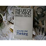 The Life of the Mind: Volume One, Thinking