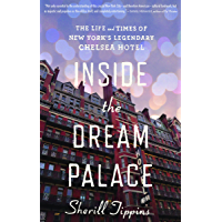 Inside the Dream Palace: The Life and Times of New York's Legendary Chelsea Hotel book cover