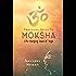Practical Guide to Moksha (Vedic Self Help Book 2)