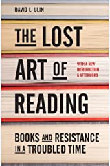 The Lost Art of Reading: Books and Resistance in a Troubled Time Kindle Edition