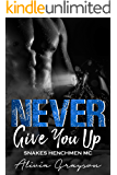 Never Give You Up (Snakes Henchmen MC Book 4)