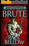 Brute: A LitRPG Novel (Tower of Gates Book 4)