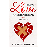 Finding Love After Heartbreak, Volume I (English Edition)