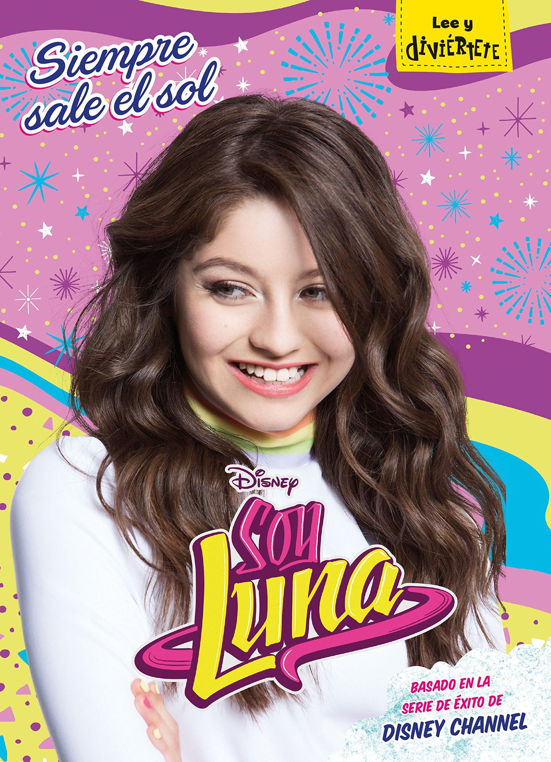 Soy Luna. Siempre sale el sol: Narrativa 6 Disney. Soy Luna ...