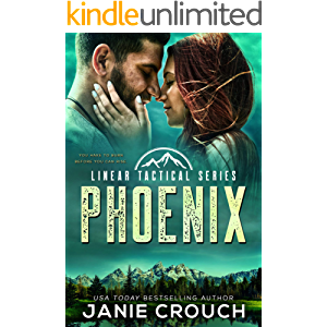 Phoenix: A Linear Tactical Romantic Suspense Standalone
