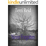 Never Forgotten (Mary O'Reilly Series Book 3)