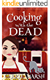 Cooking With The Dead (A Millerfield Village Cozy Murder Mysteries Series)
