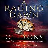 A Raging Dawn: Fatal Insomnia, Book 2
