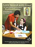 Learn Spanish with Grace! Workbook Edition