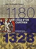 L'age d'or capétien 1180-1328 - Format compact